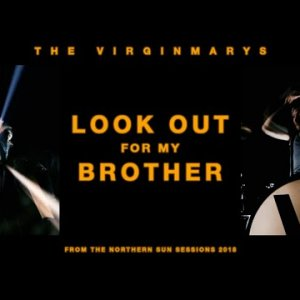 The Virginmarys - Look Out For My Brother (Official Video)