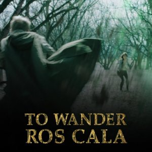 To Wander Ros Cala | Sci-fi Fantasy Short Film