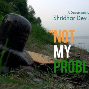 Not My Problem l A Documentary