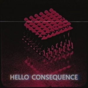 Hello Consequence [Music Video]