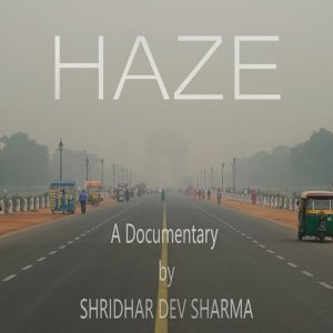 HAZE l A Short Documentary l Delhi Pollution